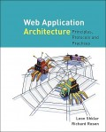 Web application architecture : principles, protocols, and practices