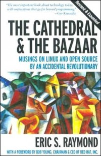 Image of Cathedral and the Bazaar: Musings on Linux and Open Source by an Accidental Revolutionary